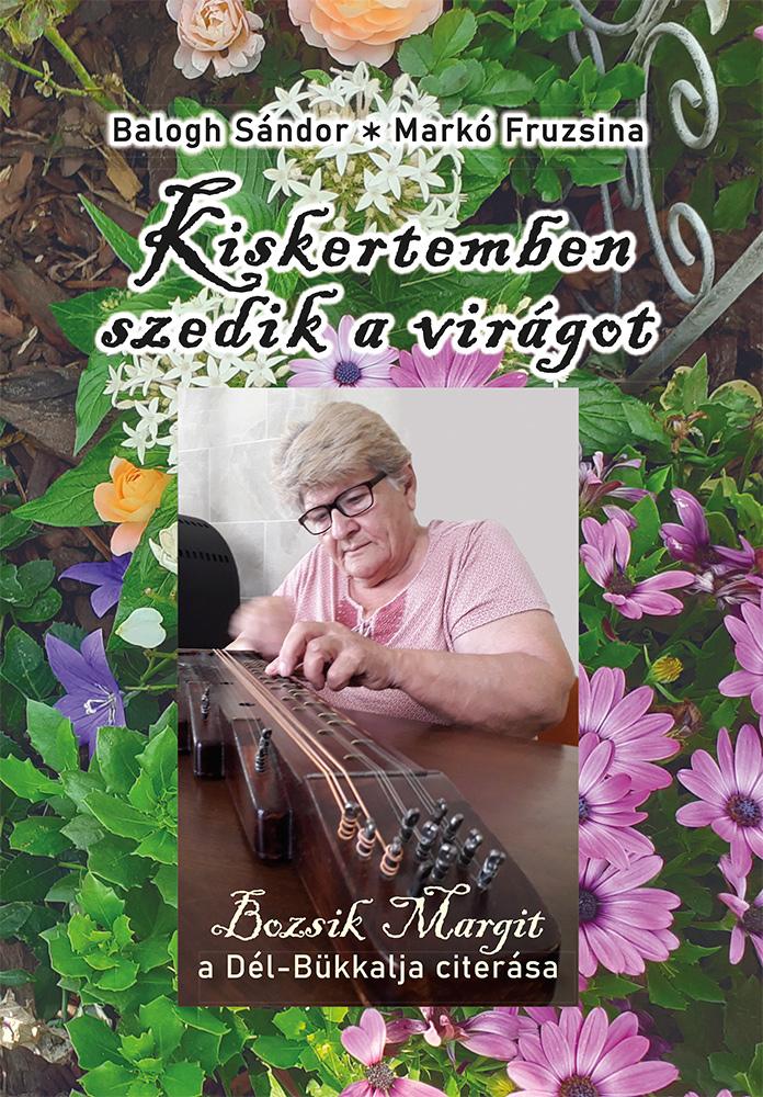 Kiskertemben szedik a virágot. Bozsik Margit